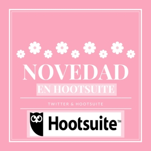 Novedad Hootsuite - Mar Carrillo